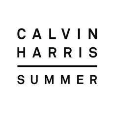 Summer by Calvin Harris - Summer