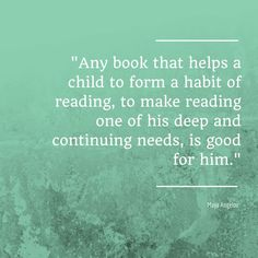 Quote from Maya Angelou on reading.
