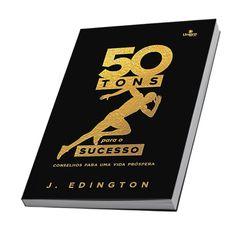 50 Tons para o Sucesso - Conselhos para uma Vida Próspera