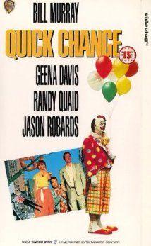 (1990) ~ Bill Murray, Geena Davis, Randy Quaid, Jason Robards. Directors: Howard Franklin, Bill Murray. IMDB: 6.7  ___________________________ http://en.wikipedia.org/wiki/Quick_Change ___________________________ http://www.rottentomatoes.com/m/quick_change/ ___________________________ http://www.metacritic.com/movie/quick-change ___________________________ http://www.tcm.com/tcmdb/title/87483/Quick-Change/ ___________________________