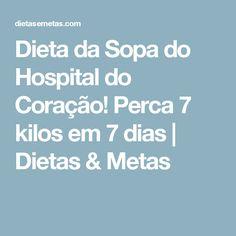 Dieta da Sopa do Hospital do Coração! Perca 7 kilos em 7 dias   Dietas & Metas