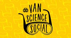 The Vancouver Science Social: Celebrating Canada-wide science festival, Science Odyssey!