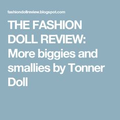 THE FASHION DOLL REVIEW: More biggies and smallies by Tonner Doll