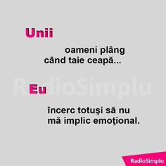 Ceapa si eu...incerc sa nu ma implic emotional! Sarcastic Humor, Sarcasm, R Words, The Funny, Haha, Funny Quotes, Sayings, Life, Beautiful