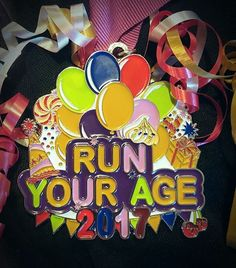 Run Your Age 2017 Virtual Race!  $23.50 You choose where the decimal goes!  Mine could be 5.2 K in a day or 52 miles in a month!