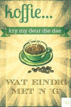 Coffee in Afrikaans, what could be better Tea Quotes, Bible Verses Quotes, Qoutes, Old Best Friends, Afrikaanse Quotes, Religious Quotes, Cursed Child Book, Coffee Love, Word Art