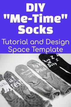DIY Socks / Cricut Crafts / Self Care / Mom Time / Mommy #mom #cricutcrafts #designspace via @clarkscondensed