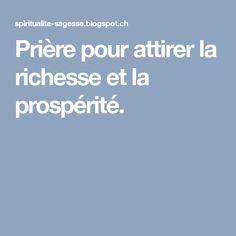 Prière pour attirer la richesse et la prospérité. Affirmations, Love Challenge, Spiritus, Daily Prayer, Religion, Positivity, Messages, Fortune, Destin
