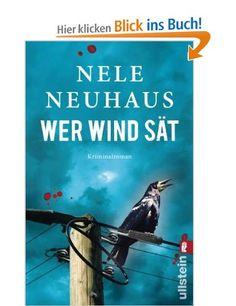 Wer Wind sät: Der fünfte Fall für Bodenstein und Kirchhoff (Ein Bodenstein-Kirchhoff-Krimi): Amazon.de: Nele Neuhaus: Bücher