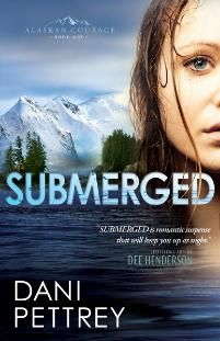 Submerged by Danie Pettrey - Great debut novelist to check out, especially if you like Dee Henderson!
