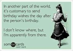 Missed Your Birthday Belated Funny Happy Images Memes