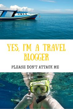 Yes, I'm a travel blogger please don't attack me