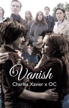 Vanish | Charles Xavier  (on Wattpad) http://my.w.tt/UiNb/YImvD2eLxE #Fanfiction #amwriting #wattpad