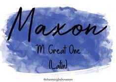 Maxon   @charmingbabynames
