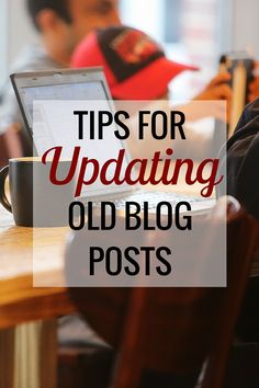 Tips For Updating Old Blog Posts - Very Erin