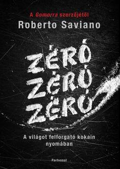 Roberto Saviano: ZeroZeroZero Roberto Saviano könyvének címe, a három egymás melletti nulla a drog finomságára utal. A három nullás a legtisztább kokain. Ez a kötet bátor és kitartó kutatómunka eredménye. Felfedi a kokainkereskedelem sötét hálózatát, nem látható, de annál jelentékenyebb gazdasági szerepét, és ami a legmegdöbbentőbb: mindannyiunk életére gyakorolt közvetlen hatását. #Partvonalkiadó, #könyv #Zerozerozero #RobertoSaviano
