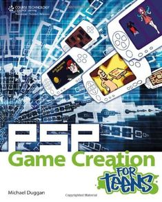 PSP Game Creation for Teens (For Teens (Course Technology)) by Michael Duggan. $26.59. Publication: December 20, 2010. Publisher: Course Technology PTR; 1 edition (December 20, 2010). Series - For Teens (Course Technology). Author: Michael Duggan
