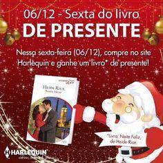 Atenção fãs dos melhores romances!!!Só hoje, no site da Harlequin Brasil, quem fizer qualquer compra vai ganhar de presente o livro Noite Feliz - Heide Rice.Você não pode perder!!Está esperando o quê?! Acesse o site da Harlequin AQUI, encha seu carrinho e boas compras.