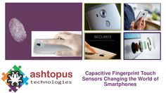 Ashtopus Technologies offer best quality Capacitive Fingerprint Touch Sensors for Smartphones and Tablets :These days the smartphone manufacturers are also trying to manufacture their devices more secure with the inclusion of #fingerprint #sensor (FPC) to their Smartphone