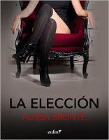 Con Aroma a Libros: RESEÑA LA ELECCIÓN - ALISSA BRONTË (Lectura Conjunta)