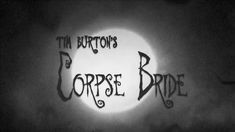 Opening credits Corpse Bride Corpse Bride Quotes, 2000s Pop, Movie Intro, Tim Burton Corpse Bride, Art Of The Title, Opening Credits, Title Sequence, Creative Video, Movie Titles