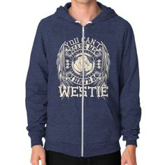 You can't scare me I have a Westie Zip Hoodie (on man)