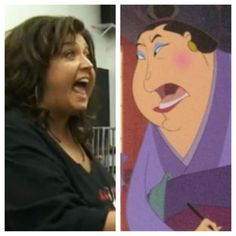 Fact. Abby lee miller looks like the matchmaker from Mulan. Fact. They are equally critical. Fact. They are equally obnoxious,.......need I go on?