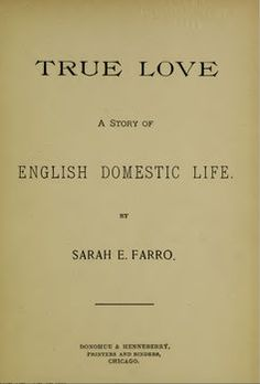 Overlooked by historians, Sarah E. Farro was the lone black novelist of her era to write for a white readership