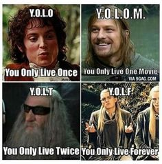 Funny pictures about YOLO Alternatives. Oh, and cool pics about YOLO Alternatives. Also, YOLO Alternatives photos. Hobbit Funny, O Hobbit, Gandalf Funny, Thranduil Funny, Lotr Legolas, Legolas Funny Faces, Tauriel, One Does Not Simply, Funny Memes