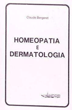Télécharger Livre Homeopatia e Dermatologia (Em Portuguese do Brasil) PDF Ebook Gratuit