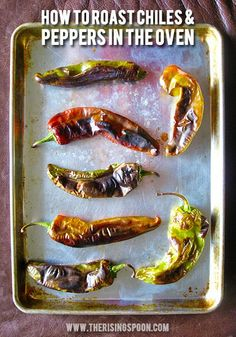 How to Roast Chiles & Peppers in the Oven | therisingspoon.com #diy #recipes