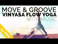 Move & Groove Vinyasa Flow Yoga w/ Music (25-minutes) - YouTube