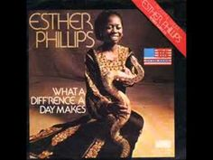 ESTHER PHILLIPS - WHAT A DIFFERENCE A DAY MAKES (1975). It is almost impossible to listen to this gorgeous melody and not to like it plus feeling like dancing, smiling and remembering a lot of beautiful things. Thanks Esther for giving us this masterwork! If you agree, please click on Like.
