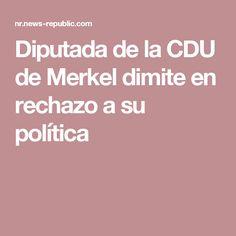 Diputada de la CDU de Merkel dimite en rechazo a su política