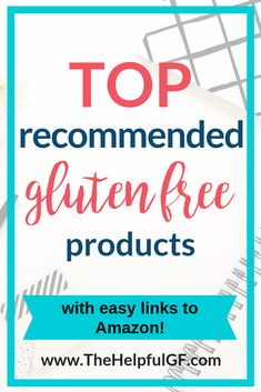 List of the top gluten free products recommended from Amazon for kids and adults on a gluten free diet.  The best gluten free food choices, gluten free flour, gluten free spices, gluten free baking, and more! #glutenfree #celiacdisease #glutenfreeproducts