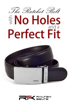 Treat your waist to both style and convenience with Railtek Belts. --The Ratchet Belt with No Holes and a Perfect Fit.