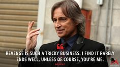 Mr. Gold: Revenge is such a tricky business. I find it rarely ends well, unless of course, you're me. More on: http://www.magicalquote.com/series/once-upon-a-time/ #MrGold #OnceUponaTime