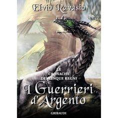 DOMENICO DEL COCO: Elvio Ravasio I guerrieri d'Argento Gribaudi. Un f...