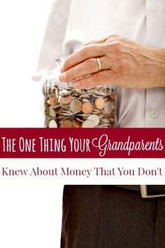 The One Thing Your Grandparents Knew About Money that You Don't - Your grandparents were smart about money, but why? It's all because of this 1 thing that they knew about money (that you don't). Not knowing is making you broke.