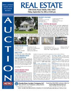 Live and Online Real Estate Auction – Starting Bid $55,000! 2018 Dority, Toledo, Ohio 43615 on Friday, September 16, 2016 at 12:00 pm. Amazing 3 bedroom, 1.5 bath, completely renovated, vacant, with full basement, kitchen with nook, large deck, and garage. View a brochure and photos online. Pamela Rose Auction Company, LLC.