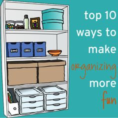 I need to organize my computer/sewing room! - Top 10 Ways to Make Organizing (Even) More Fun!