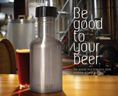 THE WORLD'S FIRST STAINLESS STEEL MODULAR GROWLER SYSTEM    Keeps your beer fresher,  colder, longer    Fills quickly and easily  without spilling or waste