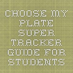Choose my plate - Super Tracker guide for students