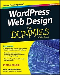 WordPress Web Design For Dummies eBook hacked. WordPress Web Design For Dummies by Lisa Sabin-Wilson Your full-shading manual for making dynamic sites with WordPress It is safe to say that you know abou. Your Design, Web Design, Design Strategy, Creating A Brand, Php, Web Development, Book Format, The Help, Wordpress