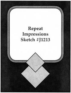 Repeat Impressions Sketch #J1213. Play along with our WHAT IF? Wednesday Sketch Challenges for your chance to win a Repeat Impressions gift certificate! - http://www.thehousethatstampsbuilt.com - #repeatimpressions #rubberstamps #rubberstamping #cardmaking