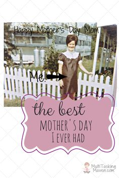The best Mother's Day that I ever had is not what you might think. Fifteen years ago, I didn't think I would ever celebrate a Mother's Day. What happened next brought tears to my eyes. Click HERE:  http://multitaskingmaven.com/the-best-mothers-day-i-ever-had/