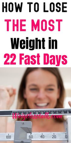 Best weight loss diet - How To Lose The Most Weight in 22 Fast Days Weight Loss For Women, Weight Loss Goals, Weight Loss Motivation, Healthy Weight Loss, Fast Day, Fat Fast, Losing 10 Pounds, Losing Weight, Boost Your Metabolism