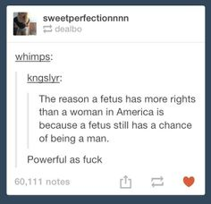 All right, then, let's just lay the misogyny bare here. Let's require every woman who wants an abortion to find out the sex of the fetus, and if it's female, she can terminate whenever she wants, and if it's male, she can't terminate no matter what. Misogynists, happy now?