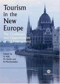 Tourism in the new Europe: the challenges and opportunities of EU enlargement / edited by Derek Hall, Melanie Smith and Barbara Marciszewska