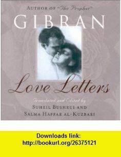 Love Letters (9781851681822) Kahlil Gibran , ISBN-10: 1851681825  , ISBN-13: 978-1851681822 ,  , tutorials , pdf , ebook , torrent , downloads , rapidshare , filesonic , hotfile , megaupload , fileserve